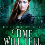 [PDF] [EPUB] Time Will Tell (Tell, the Detective #4) Download