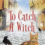 [PDF] [EPUB] To Catch a Witch (The Witches of Castle Clair Book 3) Download