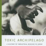 [PDF] [EPUB] Toxic Archipelago: A History of Industrial Disease in Japan Download