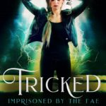 [PDF] [EPUB] Tricked (Imprisoned by the Fae, #0) Download