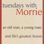 [PDF] [EPUB] Tuesdays with Morrie: An Old Man, a Young Man, and Life's Greatest Lesson Download