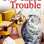[PDF] [EPUB] Two Tailed Trouble (Norwegian Forest Café #4) Download