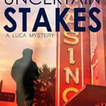 [PDF] [EPUB] Uncertain Stakes (A Luca Mystery) Download