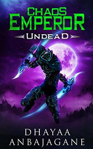[PDF] [EPUB] Undead: A World of Ga'em LitRPG (The Chaos Emperor Book 2) Download by Dhayaa Anbajagane