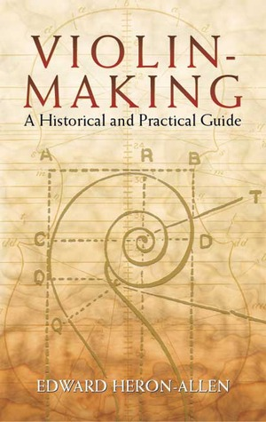 [PDF] [EPUB] Violin-Making: A Historical and Practical Guide Download by Edward Heron-Allen