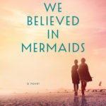 [PDF] [EPUB] When We Believed in Mermaids Download