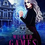 [PDF] [EPUB] Wicked Games (University of Morgana: Academy of Enchantments and Witchcraft #2) Download