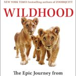 [PDF] [EPUB] Wildhood: The Epic Journey from Adolescence to Adulthood in Humans and Other Animals Download