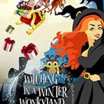 [PDF] [EPUB] Witching in a Winter Wonkyland: A Wonky Inn Christmas Cozy Mystery Download