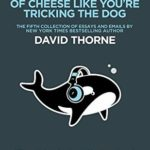 [PDF] [EPUB] Wrap It In A Bit Of Cheese Like You're Tricking The Dog Download