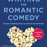 [PDF] [EPUB] Writing The Romantic Comedy, 20th Anniversary Expanded and Updated Edition: The Art of Crafting Funny Love Stories for the Screen Download