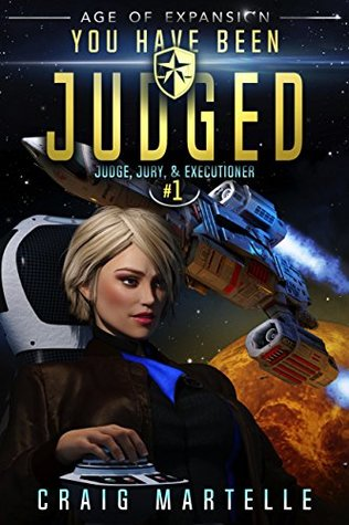 [PDF] [EPUB] You Have Been Judged (Judge, Jury, and Executioner, #1) Download by Craig Martelle