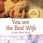 [PDF] [EPUB] You are the Best Wife: A True Love Story Download