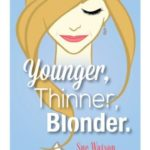 [PDF] [EPUB] Younger, Thinner, Blonder Download