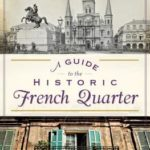 [PDF] [EPUB] A Guide to the Historic French Quarter Download