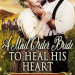 [PDF] [EPUB] A Mail Order Bride to Heal his Heart Download