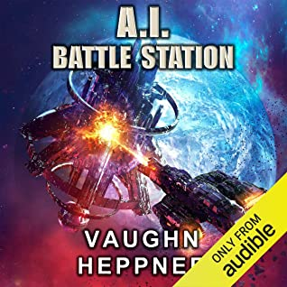 [PDF] [EPUB] A. I. Battle Station: The A.I. Series, Book 4 Download by Vaughn Heppner
