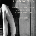[PDF] [EPUB] Abandoned: America's Lost Youth and the Crisis of Disconnection Download