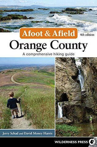[PDF] [EPUB] Afoot and Afield: Orange County: A Comprehensive Hiking Guide Download by Jerry Schad