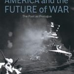 [PDF] [EPUB] America and the Future of War: The Past as Prologue Download