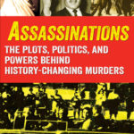 [PDF] [EPUB] Assassinations: The Plots, Politics, and Powers Behind History-Changing Murders Download