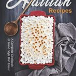 [PDF] [EPUB] Authentic Haitian Recipes: A Complete Cookbook of Island-Style Dish Ideas! Download