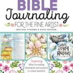 [PDF] [EPUB] Bible Journaling for the Fine Artist: Inspiring Bible journaling techniques and projects to create beautiful faith-based fine art Download