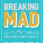 [PDF] [EPUB] Breaking Mad: The Insider's Guide to Conquering Anxiety Download