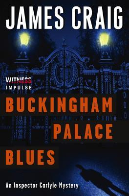 [PDF] [EPUB] Buckingham Palace Blues: An Inspector Carlyle Mystery Download by James Craig