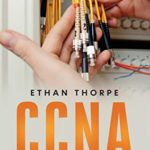 [PDF] [EPUB] CCNA: Advanced Methods and Strategies To Learn Routing And Switching Essentials Download