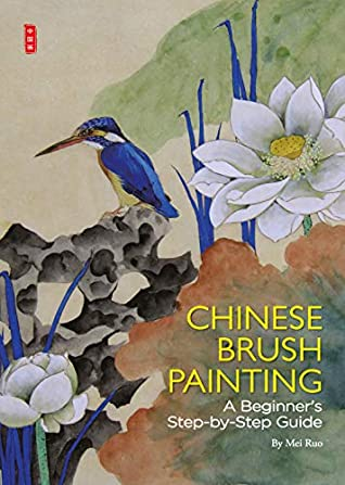 [PDF] [EPUB] Chinese Brush Painting: A Beginner's Step-by-Step Guide Download by Mei Ruo