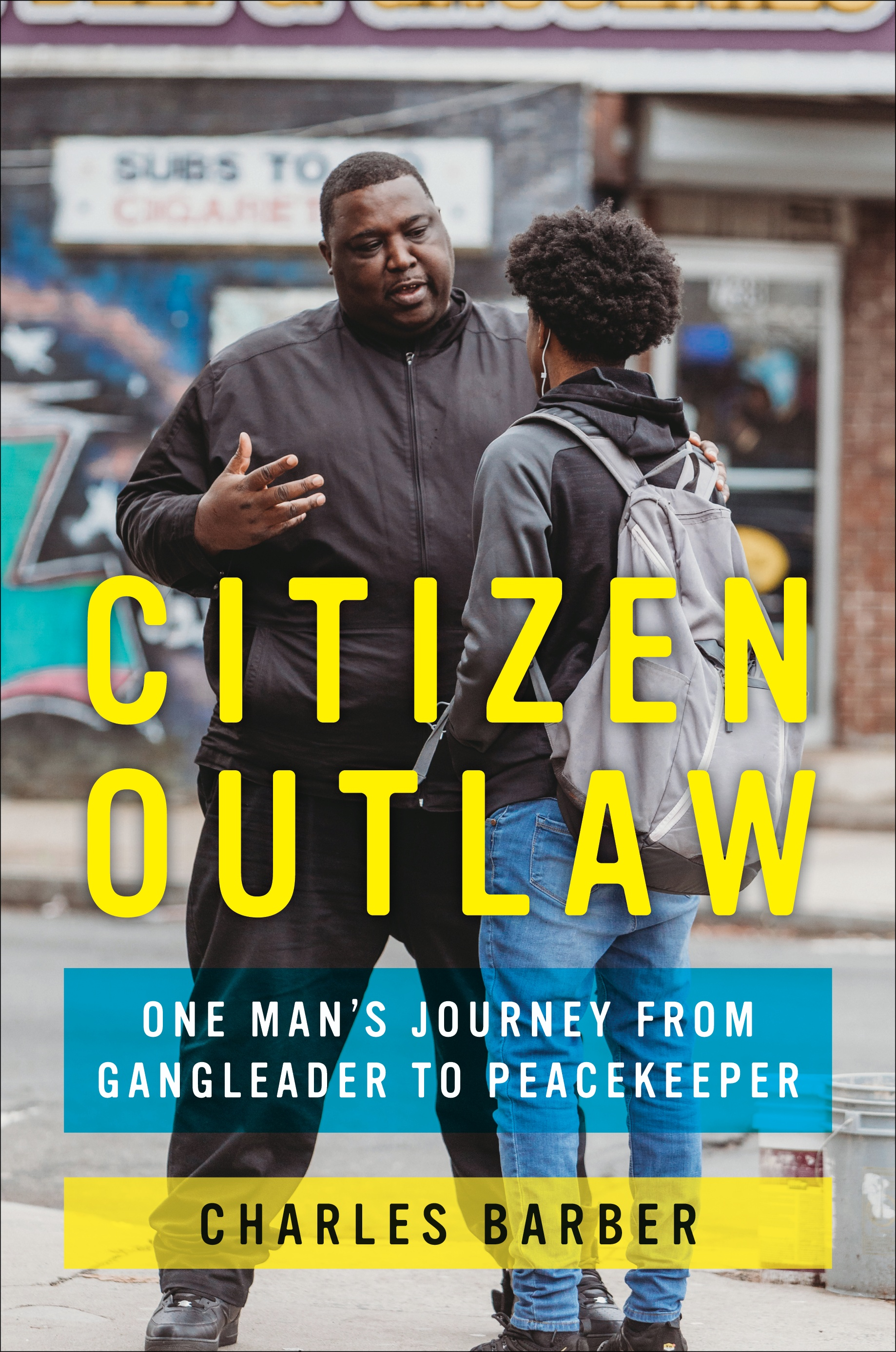 [PDF] [EPUB] Citizen Outlaw: One Man's Journey from Gangleader to Peacekeeper Download by Charles Barber