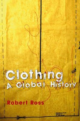 [PDF] [EPUB] Clothing: A Global History Download by Robert  Ross