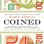 [PDF] [EPUB] Coined: The Rich Life of Money and How Its History Has Shaped Us Download