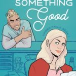 [PDF] [EPUB] Could Be Something Good: A Small Town Romance Download
