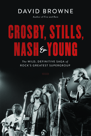 [PDF] [EPUB] Crosby, Stills, Nash and Young: The Wild, Definitive Saga of Rock's Greatest Supergroup Download by David Browne