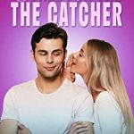 [PDF] [EPUB] Dare You to Fall for the Catcher (Rock Valley High Book 3) Download