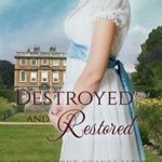 [PDF] [EPUB] Destroyed and Restored: The Baron's Courageous Wife (Love's Second Chance #12) Download