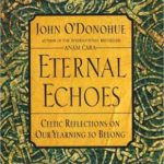 [PDF] [EPUB] Eternal Echoes: Celtic Reflections on Our Yearning to Belong Download