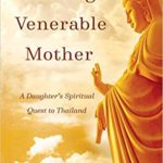 [PDF] [EPUB] Finding Venerable Mother: A Daughter's Spiritual Quest to Thailand Download