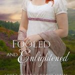 [PDF] [EPUB] Fooled and Enlightened: The Englishman's Scottish Wife (Love's Second Chance, #16) Download