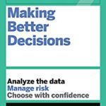 [PDF] [EPUB] HBR Guide to Making Better Decisions Download