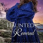 [PDF] [EPUB] Haunted and Revered: The Scotsman's Destined Love (Love's Second Chance Book 15) Download