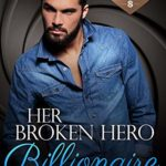 [PDF] [EPUB] Her Broken Hero Billionaire (Billionaire Bachelor Mountain Cove, #8) Download