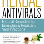 [PDF] Herbal Antivirals: Natural Remedies for Emerging Resistant Viral Infections Download