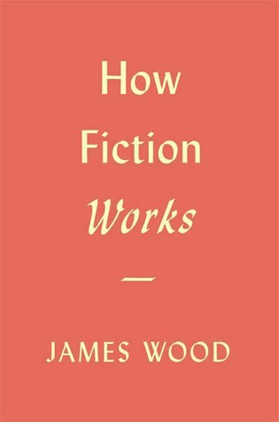 [PDF] [EPUB] How Fiction Works Download by James  Wood