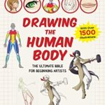 [PDF] [EPUB] How to Create Manga: Drawing the Human Body: The Ultimate Bible for Beginning Artists (with over 1,500 Illustrations) Download