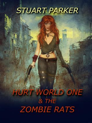 [PDF] [EPUB] Hurt World One and the Zombie Rats Download by Stuart Parker