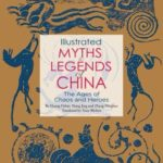 [PDF] [EPUB] Illustrated Myths Legends of China: The Ages of Chaos and Heroes Download