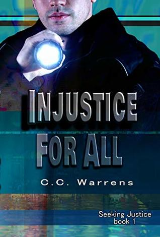 [PDF] [EPUB] Injustice For All (Seeking Justice #1) Download by C.C. Warrens